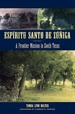 ESPíritu Santo de Zúñiga: A Frontier Mission in South Texas (Pape