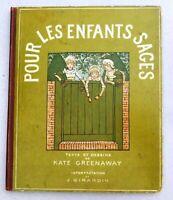 KATE GREENAWAY. Pour les enfants sages. Hachette sd vers 1905. Enfantina