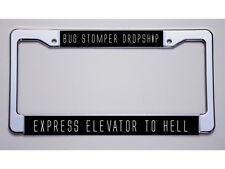 "ALIEN HUNTERS! ""BUG STOMPER DROPSHIP/EXPRESS ELEVATOR TO..""  LICENSE PLATE FRAME"