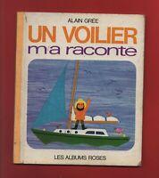 LES ALBUMS ROSES. Un voilier m'a raconté. Ed. Hachette 1971. EO