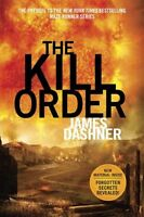The Kill Order: Book Four; Origin (The Maze Runner Series) by James Dashner