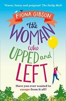 FIONA GIBSON __ THE WOMAN WHO UPPED AND LEFT __ BRAND NEW ___ FREEPOST UK