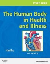 Study Guide for the Human Body in Health and Illness by Barbara Herlihy (2010, …