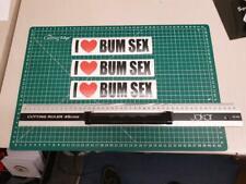 3 x  I love bum sex sticker for your mates cars after the pub prank joke JDM