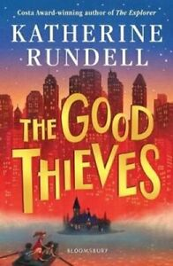 The Good Thieves by Katherine Rundell 9781408882658 | Brand New