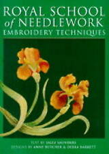 The Royal School of Needlework Embroidery Techniques by Sally Saunders (Hardbac…