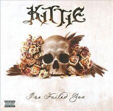 Kittie Ive Failed You CD