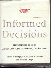 Informed Decisions : The Complete Book of Cancer Diagnosis, Treatment, and...