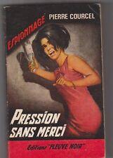 Pierre Courcel - Pression sans merci - Fleuve Noir n°565 . 3è tr 1966 .