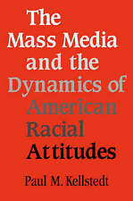 The Mass Media and the Dynamics of American Racial Attitudes-ExLibrary