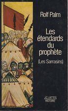 LES ETENDARDS DU PROPHETE (LES SARRASINS) / ROLF PALM / J.C. LATTES