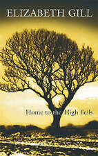 Gill, Elizabeth, Home to the High Fells, Very Good Book
