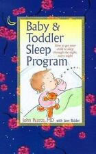 Baby and Toddler Sleep Program: How to Get Your Child to Sleep Through the Night