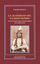 """La Alteridad del """"Cuarto Mundo"""": Una Deconstruccion Antropologica de la Diferenc"""