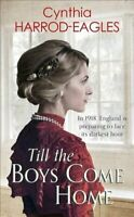 Till the Boys Come Home War at Home, 1918 by Cynthia Harrod-Eagles 9780751565614