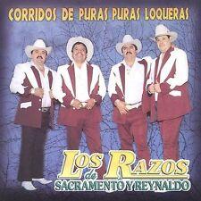 Los Razos De Sacramento Y Reynaldo : Corridos De Puras Puras Loqueras CD