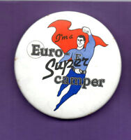 I'm A Euro Super Camper - Button badge 1980's