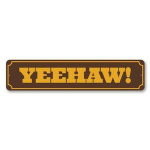 Yeehaw! Horse Rider Gift Sign, Barn Decor, Old Western, Country Life Metal Sign