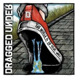 Dragged Under - The World is in Your Way - Deluxe Edition CD