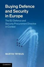 Buying Defence and Security in Europe : The EU Defence and Security...