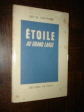 ETOILE AU GRAND LARGE - Guy de Larigaudie - Scouts - e