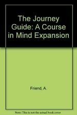 The Journey Guide: A Course in Mind Expansion, Friend, A., Like New, Hardcover