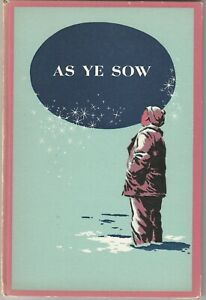 As Ye Sow 1956 Dorothy Canfield Limited Edition Norman Guthrie Rudolph Christmas