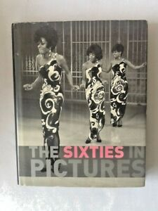 The Sixties in Pictures by James Lescott - Hardback 2008