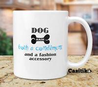 Dog Pet Coffee Mug, Dog Hair Both A Condiment And A Fashion Accessory