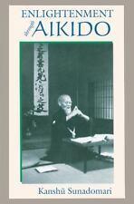 Enlightenment Through Aikido, Kanshu Sunadomari, Excellent Book