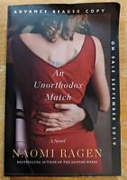 An Unorthodox Match: A Novel by Naomi Ragen (ARC, Paperback, Advance Copy)