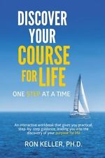 Discover Your Course for Life, One Step at a Time (Paperback or Softback)
