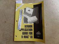 10-2003 Mack Truck Vendor Application Guide for VMACIII Service Manual OEM 8-324