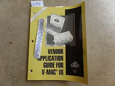 10-2003 Mack Truck Vendor Application Guide for VMACIII Service Manual OEM 8-324