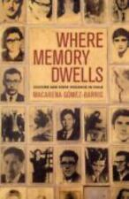 Where Memory Dwells: Culture and State Violence in Chile: By Gomez-Barris, Ma...