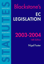 BLACKSTONE'S STATUTES: EC LEGISLATION 2003/2004., Foster, Nigel G. (edit)., Used