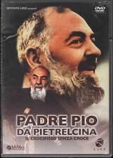 Padre Pio di Pietrelcina - Il Crocifisso Senza Croce DVD Ist. Luce Nuovo Sig.