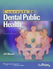 Concepts in Dental Public Health by Jill Mason (2010, Paperback, Revised)