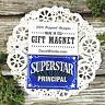 PRINCIPAL * Superstar Appreciation Magnet * DecoWords * Job School NEW USA Pkg'd