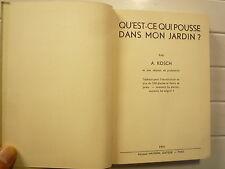 QU'EST CE QUI POUSSE DANS MON JARDIN DE KOSCH HORTICULTURE ILLUSTRÉ NATHAN 1940