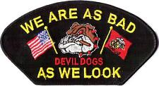U.S MARINES - WE ARE AS BAD AS WE LOOK - IRON or SEW ON PATCH