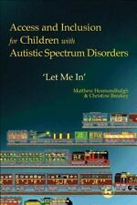 Access and Inclusion for Children with Autistic Spectrum Disorders:-ExLibrary