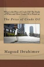 What Is the Price of Crude Oil? the Study of When and How Crude Oil Is Priced...