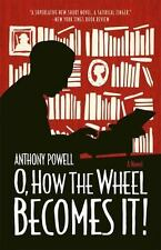 O, How the Wheel Becomes It!: A Novel by Powell, Anthony