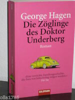 Die Zöglinge des Doktor Underberg. Roman von George Hagen (Taschenbuch, 2007)