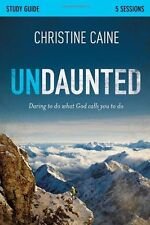 Undaunted Study Guide: Daring to Do What God Calls You to Do by Christine Caine,