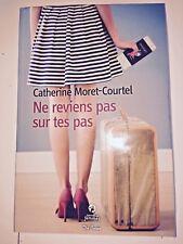 NE REVIENS PAS SUR TES PAS Livre broché de Catherine Moret-Courtel Neuf