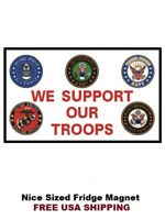 230 - We Support Our Troops Patriotic Refrigerator Fridge Magnet