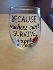 BECAUSE TEACHERS CAN'T SURVIVE ON APPLES ALONE **MUG NOT INCLUDED** $5