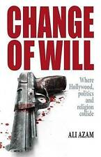 Change of Will: Where Hollywood, Politics and Religion Collide, Azam, Ali, New B